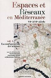 Espaces et réseaux en Méditerranée, vol. I La configuration des réseaux
