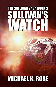 Sullivan's Watch (The Sullivan Saga Book 3) (English Edition) par [Rose, Michael K.]