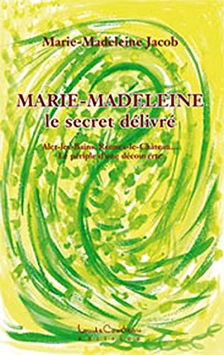 Marie-madeleine - le secret delivr