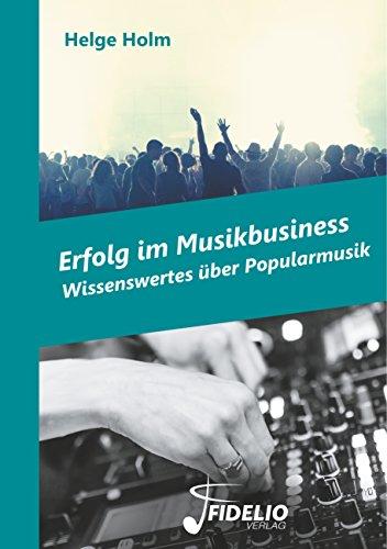 Erfolg im Musikbusiness: Wissenswertes über Popularmusik