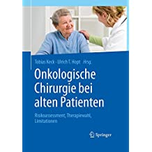 Onkologische Chirurgie bei alten Patienten: Risikoassessment, Therapiewahl, Limitationen