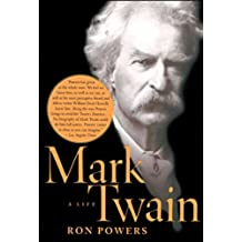 Mark Twain: A Life (English Edition)