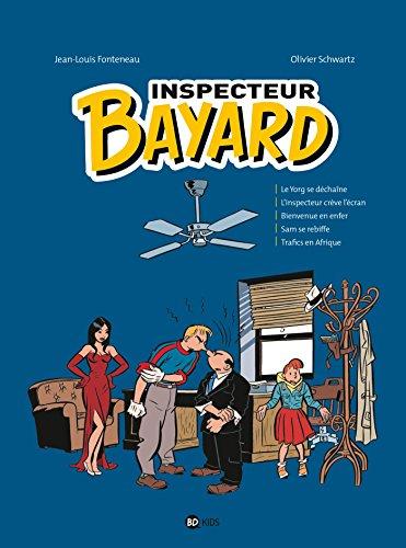 Inspecteur Bayard intégrale, Tome 04: Le Yorg se déchaîne-L'inspecteur crève l'écran-Bienvenue en enfer-Sam se rebiffe-Trafics en Afrique