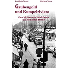 Grubengold und Kumpelriviera - Geschichten und Anekdoten aus dem alten Herne