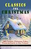 CLASSICS FOR CHRISTMAS: 180+ Novels, Christmas Tales, Poems & Carols in One Volume (Illustrated): The Gift of the Magi, A Christmas Carol, The Heavenl best price on Amazon @ Rs. 0