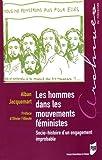 Les hommes dans les mouvements féministes - Socio-histoire d'un engagement improbable