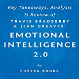 Emotional Intelligence 2.0, by Travis Bradberry and Jean Greaves: Key Takeaways, Analysis, & Review