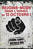 Rejoins-nous dans l'Armée du 12 Octobre !...