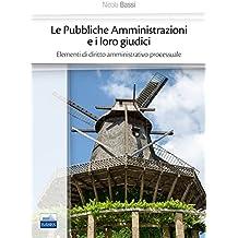 Le pubbliche amministrazioni e i loro giudici. Elementi di diritto amministrativo processuale