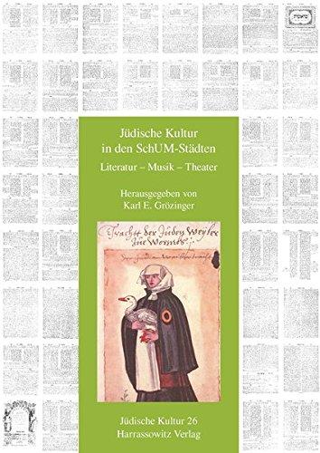 Jüdische Kultur in den SchUM-Städten (Jüdische Kultur. Studien zur Geistesgeschichte, Religion und Literatur, Band 26)
