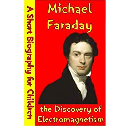 Michael Faraday : the Discovery of Electromag​netism (A Short Biography for Children) Descargar Epub