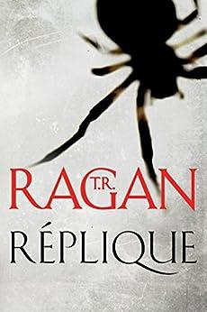 Réplique (Les enquêtes de Lizzy Gardner t. 1) par [Ragan, T.R.]