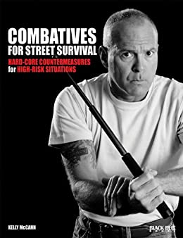 Combatives for Street Survival: Volume 1: Index Positions, the Guard and Combatives Strikes von [McCann, Kelly]