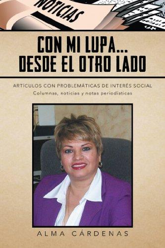 Con Mi Lupa... Desde El Otro Lado: Artículos Con Problemáticas  De  Interés Social por Alma Cárdenas