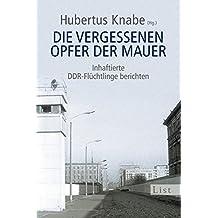 Die vergessenen Opfer der Mauer: Inhaftierte DDR-Flüchtlinge berichten