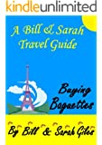 Buying Baguettes!  A Bill and Sarah Giles Travel Guide to France. Adventure Guides. (6) (Bill and Sarah Giles Travel Books) (English Edition)