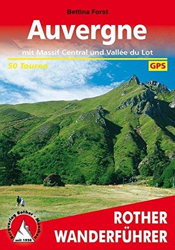Auvergne: Mit Massif Central und Vallée du Lot. 50 Touren. Mit GPS-Daten (Rother Wanderführer)