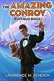 Buffalo Dogs (the Amazing Conroy Book 0) (English Edition)