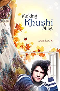 Making Khushi Mine: Complete Edition by [GK, Anamika]