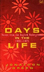 Days In The Life: Voices from the English Underground, 1961-71