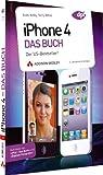 iPhone 4 - Das Buch - Der US-Bestseller! (Apple Gadgets und OS)
