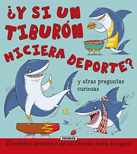 ¿Y si un tiburón hiciera deporte? por Susaeta Ediciones S A