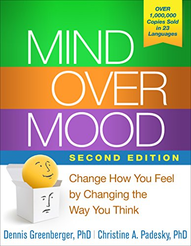 Mind Over Mood, Second Edition: Change How You Feel by Changing the Way You Think (English Edition) por Dennis Greenberger PhD