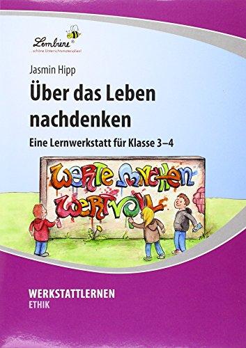 Über das Leben nachdenken (PR): Grundschule, Religion, Ethik, Klasse 3-4