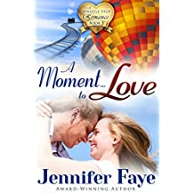 A Moment To Love: (A Whistle Stop Romance, book 1) (English Edition)