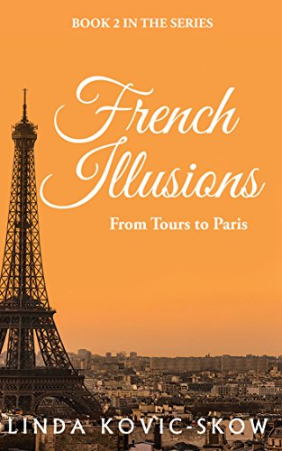 From Tours to Paris (French Illusions Book 2) (English Edition)