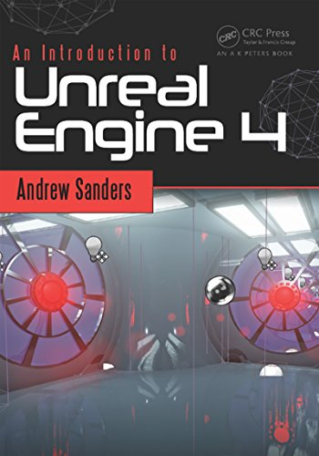 An Introduction to Unreal Engine 4 (Focal Press Game Design