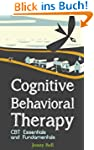 Cognitive Behavioral Therapy: CBT Ess...