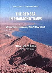 The Red Sea in Pharaonic Times : Recent Discoveries along the Red Sea Coast