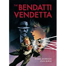 The Bendatti Vendetta. Robbie Morrison, John Burns, Jim Hanson by Robbie Morrison (2011-05-01)