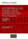 Entrepreneurs, faites-vous entendre des politiques! - Les secrets d'un lobbying efficace