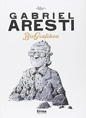 Gabriel Aresti BioGrafikoa