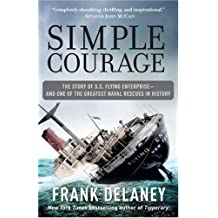 Simple Courage: A True Story of Peril on the Sea by Frank Delaney (2006-06-27)
