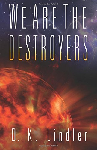 We Are The Destroyers (We Are***Are We) (Volume 1)