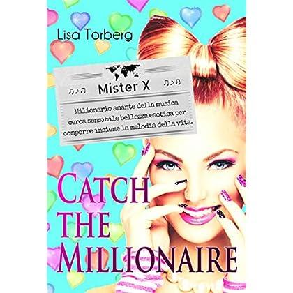 Catch The Millionaire. Mister X: Milionario Amante Della Musica Cerca Sensibile Bellezza Esotica Per Comporre Insieme La Melodia Della Vita.