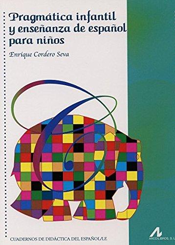 Pragmática infantil y enseñanza de español para niños (Cuadernos de didáctica del español/LE) - 9788476358573 por Enrique Cordero Seva