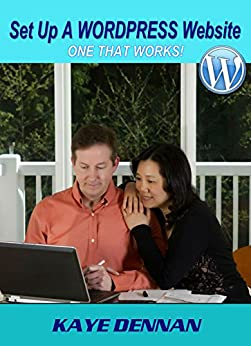 Set Up A Wordpress Website: One That Works (Home Based Business) (English Edition) von [Dennan, Kaye]