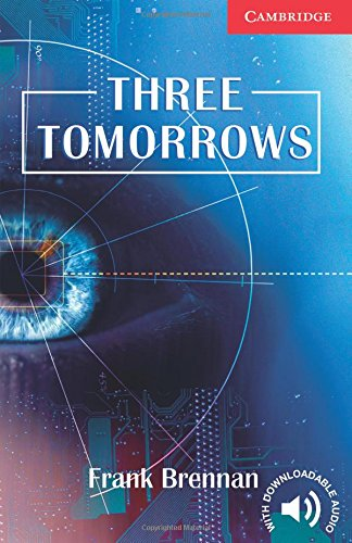 CER1: Three Tomorrows Level 1 Beginner/Elementary: Beginner / Elementary Level 1 (Cambridge English Readers)