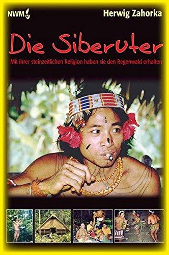 Die Siberuter: Mit ihrer steinzeitlichen Religion haben Sie den Regenwald erhalten
