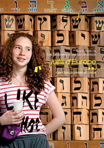 Couverture du livre Juifs d'Europe: Identités plurielles et mixité (Civilisations étrangères)