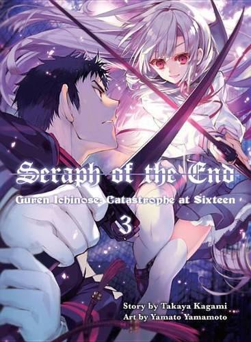 Seraph of the End 3 : Guren Ichinose: Catastrope at Sixteen por Takaya Kagami, Yamato Yamamoto
