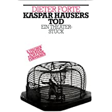 Kaspar Hausers Tod (Theater / Regie im Theater)