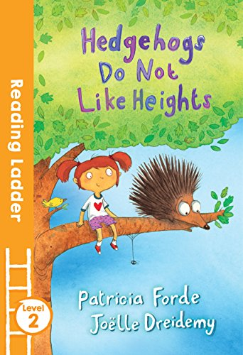 Hedgehogs Do Not Like Heights (Reading Ladder Level 2)