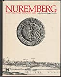 Nuremberg: A Renaissance City, 1500-1618 by Jeffrey Chipps Smith (1983-11-05) - Jeffrey Chipps Smith