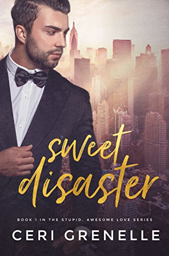 Sweet Disaster (Stupid Awesome Love Book 1) (English Edition) par Ceri Grenelle