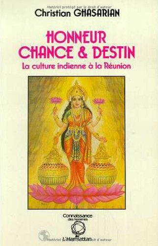Honneur, chance & destin: La culture indienne  La Runion